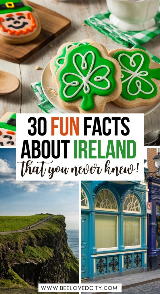 Interesting Facts about Ireland and Irish Culture