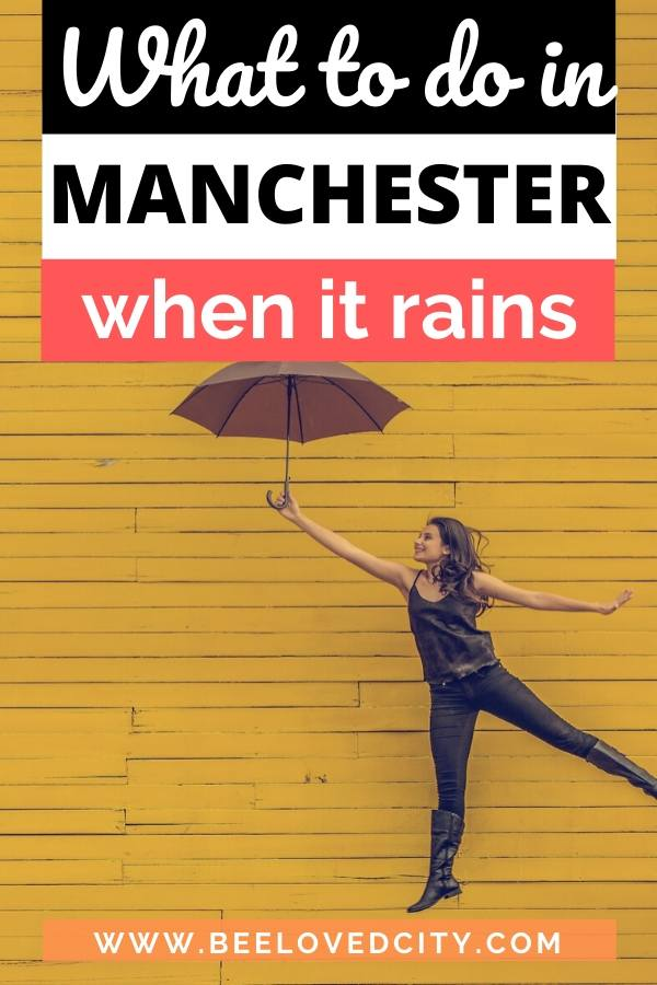 things to do manchester rainy day