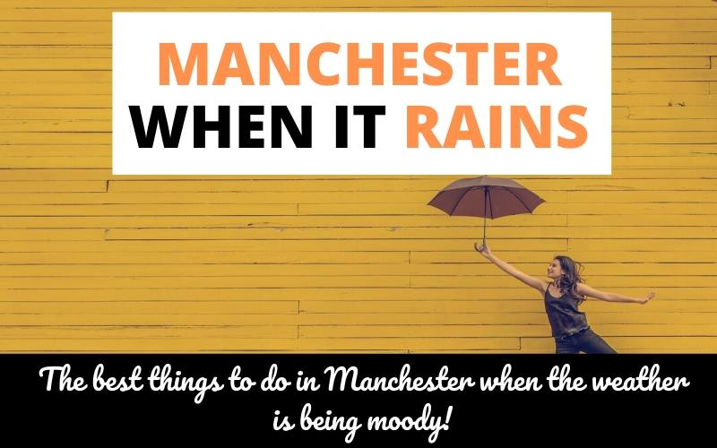 things to do in manchester when it rains