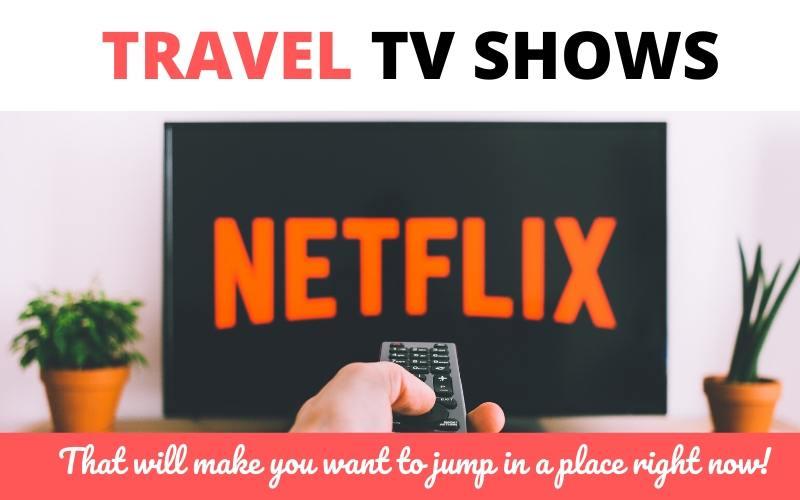 shows travel netfli amazon