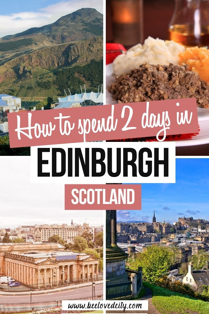 Edinburgh 2 day itinerary for a weekend in scotland