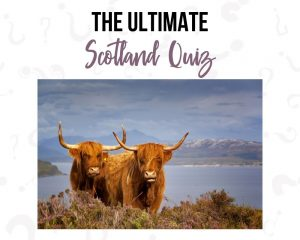 Best Scotland Quiz Questions and answers