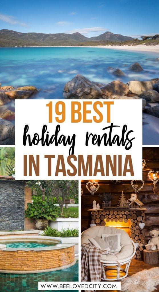 Most Unique Holiday Rentals in Tasmania
