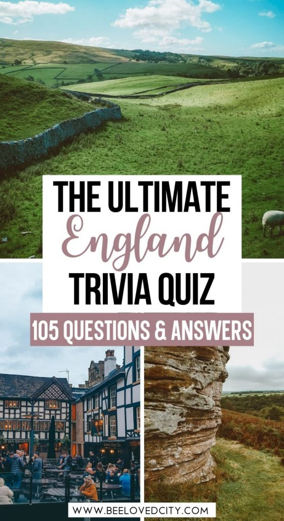 The best England Quiz Questions and Answers
