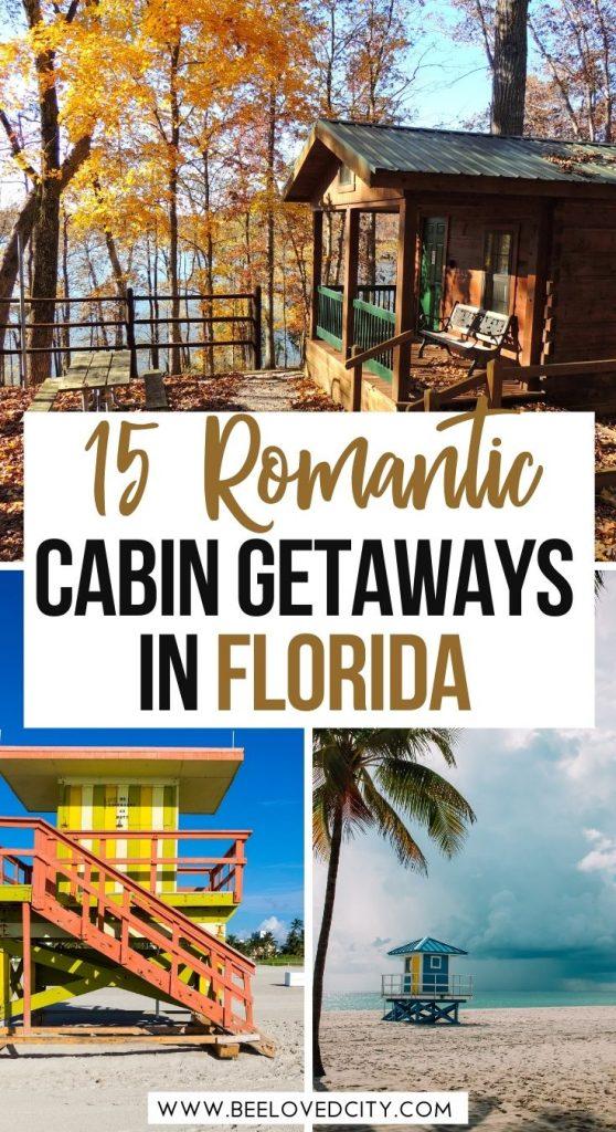 Romantic cabin getaways in Florida