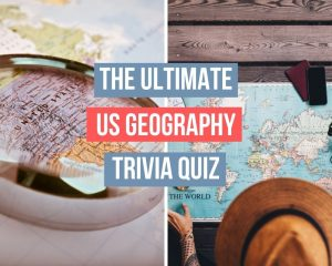 Best US Geography Quiz Questions and Answers